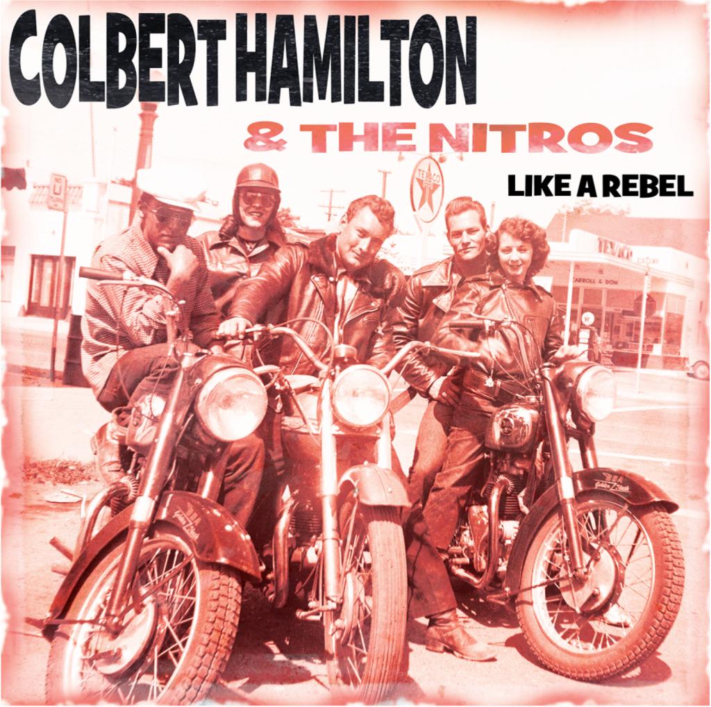 Colbert Hamilton & the Nitros - Like A Rebel