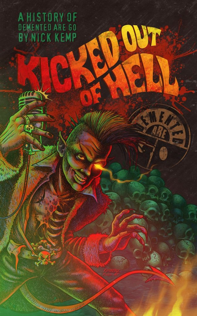 Kicked Out of Hell: A History of Demented Are Go